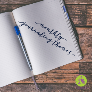 Sign up to receive our Free 2020 Monthly Journaling Themes! Join us on the journey to growth and self-love.